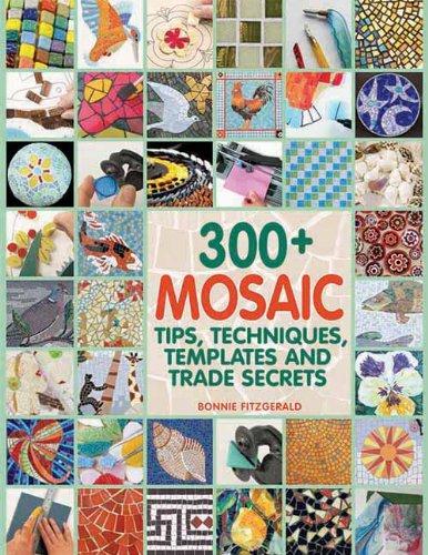 300+ Mosaic Tips, Techniques, Templates and Trade Secrets pdf