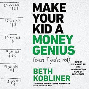 Make Your Kid A Money Genius (Even If You're Not) Audiobook