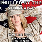 Drilled by the Sergeant | Kaylee Fox