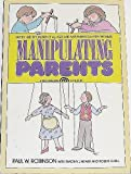 Manipulating Parents, Paul W. Robinson and Timothy Mewby, 0135521580