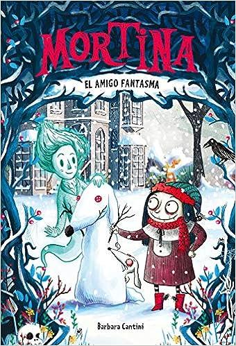 Mortina 3. El Amigo Fantasma por Barbara Cantini
