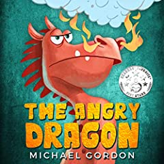 The Angry Dragon: (children books about anger, ages 3 5, picture, preschool, kids books) (Emotions & Feelings)