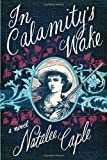 In Calamity's Wake, Natalee Caple, 1620401851