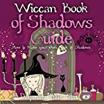Wiccan Book of Shadows Guide: How to Make Your Own Book of Shadows | Dayanara Blue Star