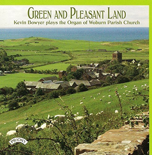 Price comparison product image Green and Pleasant Land: Kevin Bowyer plays the Organ of Woburn Parish Church by Kevin Bowyer (organ)