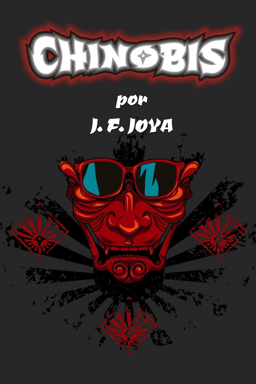 Chinobis (Spanish Edition): J. F. Joya: 9781543138351 ...