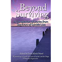 Beyond Surviving: A Compilation of Stories from Survivors of Suicide Loss
