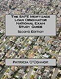 The SAFE Mortgage Loan Originator National Exam Study Guide: Second Edition