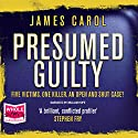 Presumed Guilty Hörbuch von James Carol Gesprochen von: William Hope