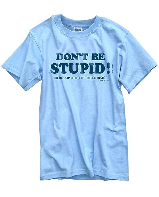 7c20a390 Amazon.com: Pilgrimz Men's 'Don't Be Stupid' Christian T-Shirt: Clothing