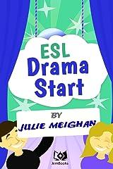 ESL Drama Start: Drama Activities for ESL Learners Paperback