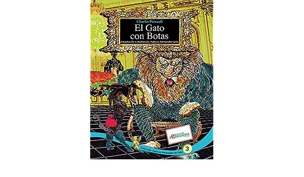Amazon.com: El Gato con Botas: TOMO 3 de los Cuentos Universales de Patty (Clásicos Universales de Patty) (Spanish Edition) eBook: Patricia Fernandini: ...