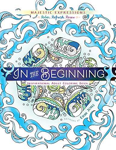 In the Beginning: Coloring Creation (Majestic Expressions)