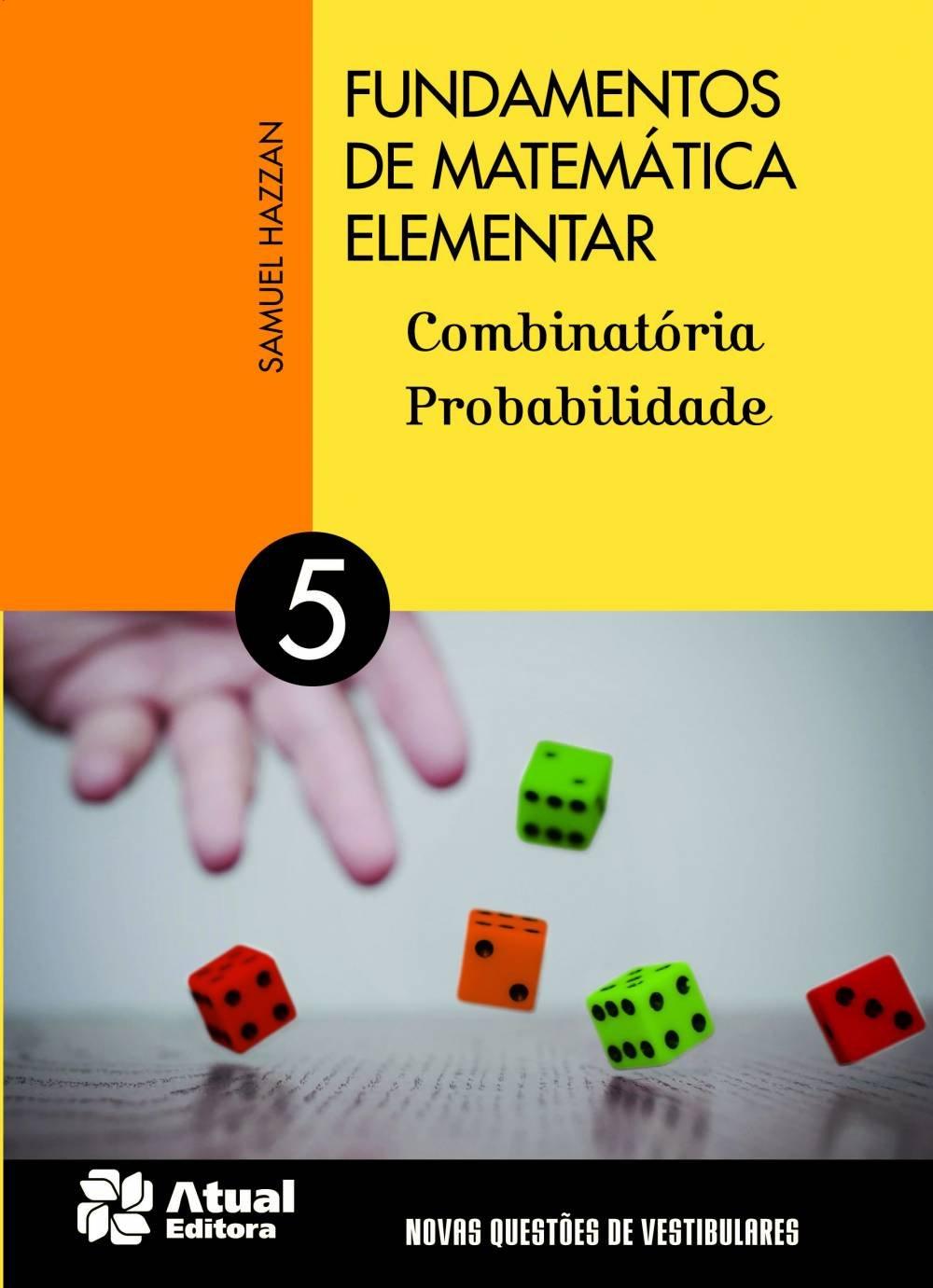 Fundamentos de Matematica Elementar: Combinatoria, Probabilidade - Vol.5 pdf epub
