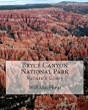 Bryce Canyon National Park, Will MacPheat, 1463553722