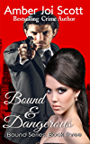 Bound and Dangerous (Bound Series Book 3)
