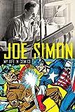 Joe Simon - My Life in Comics, Joe Simon, 1845769309