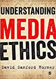 Understanding Media Ethics, Horner, David, 1849207879