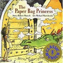 By Robert MunschThe Paper Bag Princess (Classic Munsch)[Paperback] February 1, 1992
