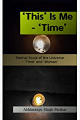 'This' Is Me - 'Time': Eternal Souls of the Universe  - 'Time' and 'Woman' Kindle Edition