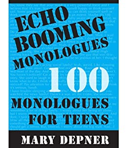 Echo Booming Monologues: 100 Monologues for Teens by [Depner, Mary]