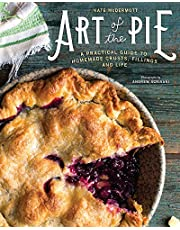 Art of the Pie a Practical Guide to Homemade Crusts, Fillings, and Life