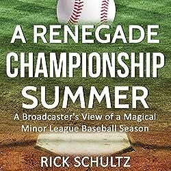 A Renegade Championship Summer