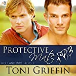 Protective Mate: Holland Brothers, Book 3 | Toni Griffin