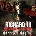 Richard III: The Final 24 Hours | Marcella Mayfair