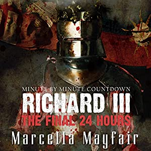 Richard III: The Final 24 Hours Audiobook