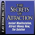 The Secrets of Attraction: Instant Manifestation; Attract Money Now; The Solution Audiobook by Joe Vitale Narrated by Joe Vitale