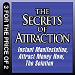 The Secrets of Attraction: Instant Manifestation; Attract Money Now; The Solution | Joe Vitale