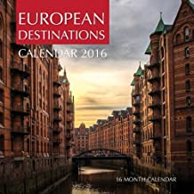 European Destinations Calendar 2016: 16 Month Calendar