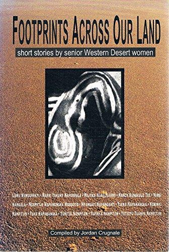 Footprints Across Our Land: Short Stories by Senior Western Desert Women