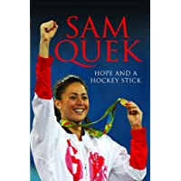 Sam Quek : Hope and a Hockey Stick