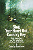 img - for Sing Your Heart Out, Country Boy by Dorothy Horstman (1975-05-03) book / textbook / text book