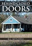 Behind Closed Doors, K. C. Mitchell, 1477132155