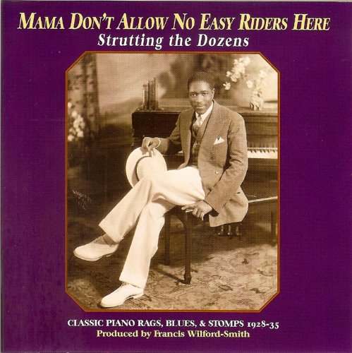 Mama Don't Allow No Easy Riders Here: Classic Piano Rags, Blues, & Stomps -
