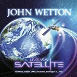 Live Via Satellite /  John Wetton