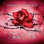 Twist Me | Dima Zales,Anna Zaires