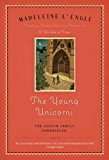The Young Unicorns: Book Three of The Austin Family Chronicles (Austin Family Series 4)