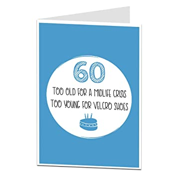 Funny 60th Birthday Card For Men Women Perfect For Mum Dad Amazon