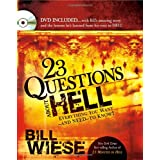 23 Questions About Hell: DVD included...with Bill's amazing story and the lessons he learned from his visit to hell.
