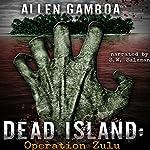 Dead Island: Operation Zulu | Allen Gamboa