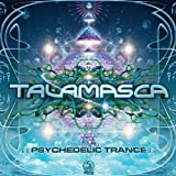 Psychedelic Trance by Talamasca (2013-04-09)