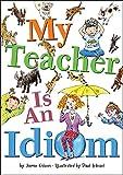 img - for My Teacher Is an Idiom book / textbook / text book