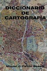 Diccionario de cartografía (Spanish Edition) by Miquel J. Pavón Besalú (2012-07-17) Paperback