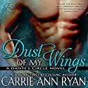 Dust of My Wings Audiobook by Carrie Ann Ryan Narrated by Gregory Salinas