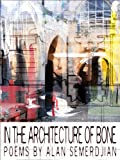 In the Architecture of Bone, Alan Semerdjian, 0982359403