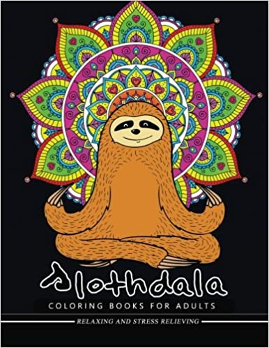 Amazoncom Slothdala Coloring Book Relax With Sloth And Mandala